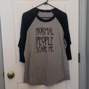 Normal People Scare Me Top 3/4 Sleeve